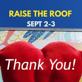 September 2 & 3, 2020: Raise The Roof Campaign