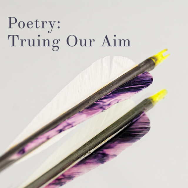Poetry: Truing Our Aim Image