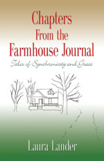 Chapters from the Farmhouse Journal: Tales of Synchronicity and Grace